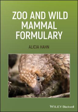 Hahn, Alicia - Zoo and Wild Mammal Formulary, ebook