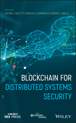 Kamhoua, Charles A. - Blockchain for Distributed Systems Security, ebook