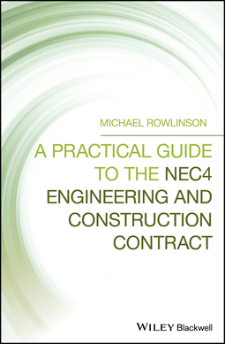 Rowlinson, Michael - A Practical Guide to the NEC4 Engineering and Construction Contract, ebook