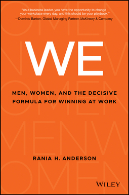 Anderson, Rania H. - WE: Men, Women, and the Decisive Formula for Winning at Work, ebook