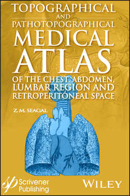 Seagal, Z. M. - Topographical and Pathotopographical Medical Atlas of the Chest, Abdomen, Lumbar Region, and Retroperitoneal Space, ebook