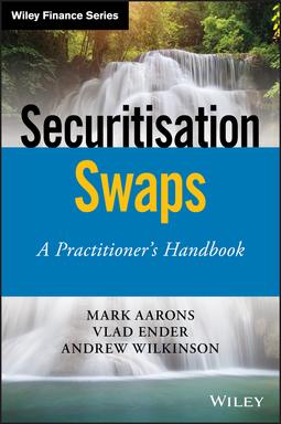 Aarons, Mark - Securitisation Swaps: A Practitioner's Handbook, ebook