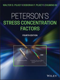 Bi, Zhuming - Peterson's Stress Concentration Factors, ebook