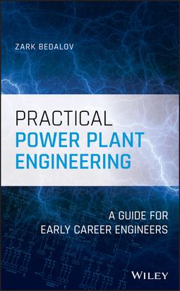 Bedalov, Zark - Practical Power Plant Engineering: A Guide for Early Career Engineers, ebook