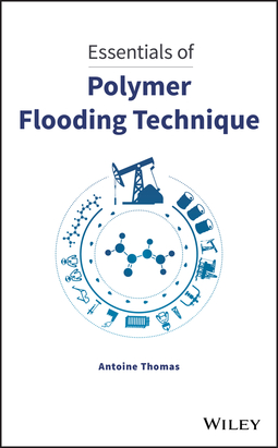 Thomas, Antoine - Essentials of Polymer Flooding Technique, ebook