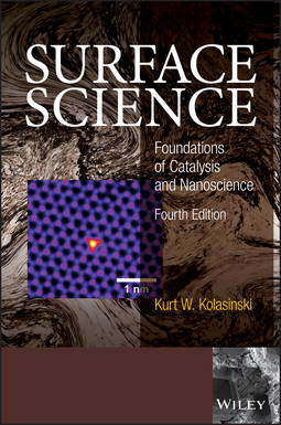 Kolasinski, Kurt W. - Surface Science: Foundations of Catalysis and Nanoscience, ebook
