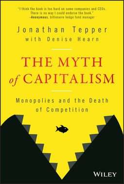 Hearn, Denise - The Myth of Capitalism: Monopolies and the Death of Competition, ebook