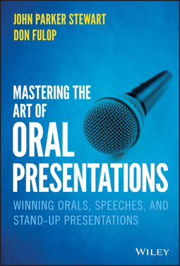 Fulop, Don - Mastering the Art of Oral Presentations: Winning Orals, Speeches, and Stand-Up Presentations, ebook