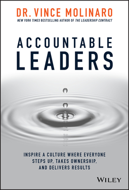 Molinaro, Vince - Accountable Leaders: Inspire a Culture Where Everyone Steps Up, Takes Ownership, and Delivers Results, e-bok