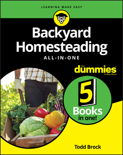 Brock, Todd - Backyard Homesteading All-in-One For Dummies, ebook