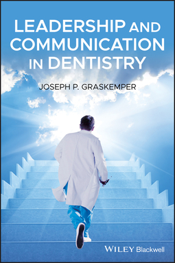 Graskemper, Joseph P. - Leadership and Communication in Dentistry, e-bok