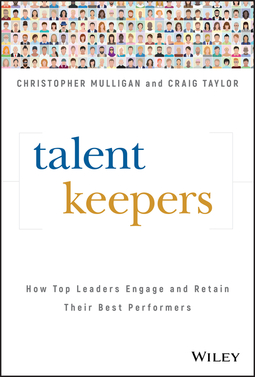Mulligan, Christopher - Talent Keepers: How Top Leaders Engage and Retain Their Best Performers, ebook