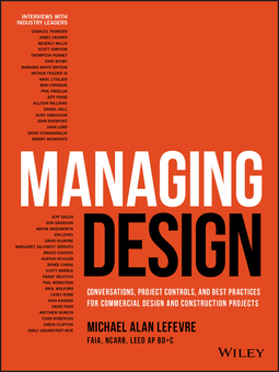 LeFevre, Michael - Managing Design: Conversations, Project Controls, and Best Practices for Commercial Design and Construction Projects, ebook