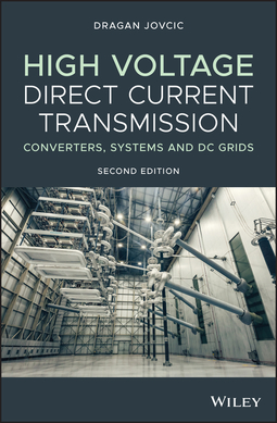 Jovcic, Dragan - High Voltage Direct Current Transmission: Converters, Systems and DC Grids, e-kirja