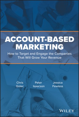 Fewless, Jessica - Account-Based Marketing: How to Target and Engage the Companies That Will Grow Your Revenue, ebook