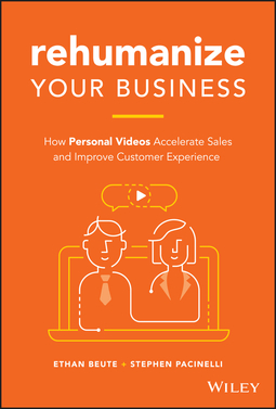 Beute, Ethan - Rehumanize Your Business: How Personal Videos Accelerate Sales and Improve Customer Experience, ebook