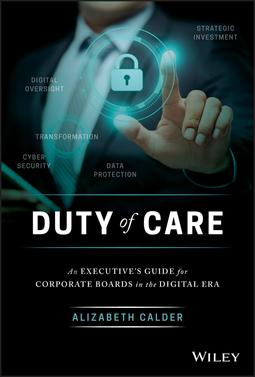 Calder, Alizabeth - Duty of Care: An Executive's Guide for Corporate Boards in the Digital Era, ebook