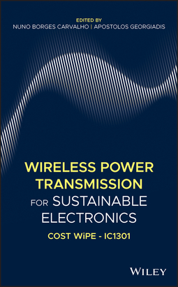 Carvalho, Nuno Borges - Wireless Power Transmission for Sustainable Electronics: COST WiPE - IC1301, ebook