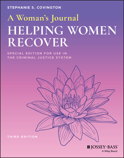 Covington, Stephanie S. - A Woman's Journal: Helping Women Recover, Special Edition for Use in the Criminal Justice System, ebook