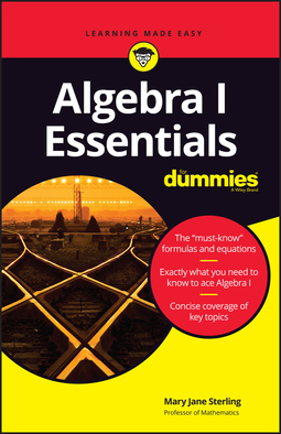 Sterling, Mary Jane - Algebra I Essentials For Dummies, e-kirja
