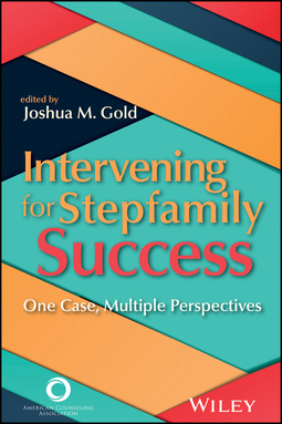 Gold, Joshua M. - Intervening for Stepfamily Success: One Case, Multiple Perspectives, ebook
