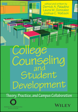 Gonzalez, Laura M. - College Counseling and Student Development: Theory, Practice, and Campus Collaboration, ebook