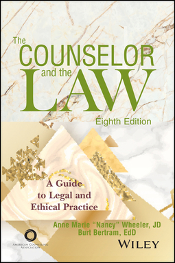 Bertram, Burt - The Counselor and the Law: A Guide to Legal and Ethical Practice, ebook