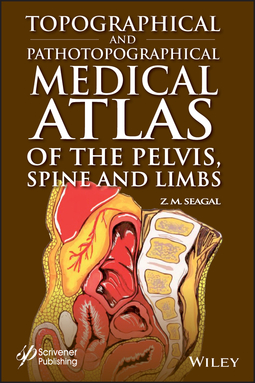 Seagal, Z. M. - Topographical and Pathotopographical Medical Atlas of the Pelvis, Spine, and Limbs, ebook