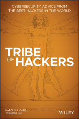 Carey, Marcus J. - Tribe of Hackers: Cybersecurity Advice from the Best Hackers in the World, ebook