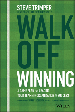 Trimper, Steve - Walk Off Winning: A Game Plan for Leading Your Team and Organization to Success, ebook