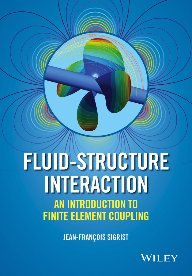 Sigrist, Jean-Francois - Fluid-Structure Interaction: An Introduction to Finite Element Coupling, ebook