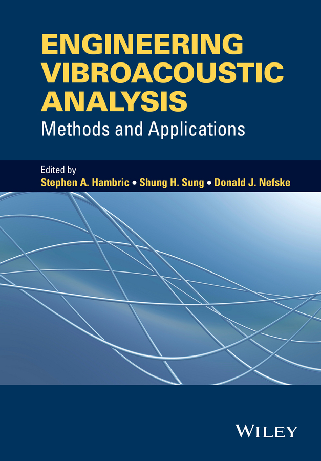 Hambric, Stephen A. - Engineering Vibroacoustic Analysis: Methods and Applications, ebook