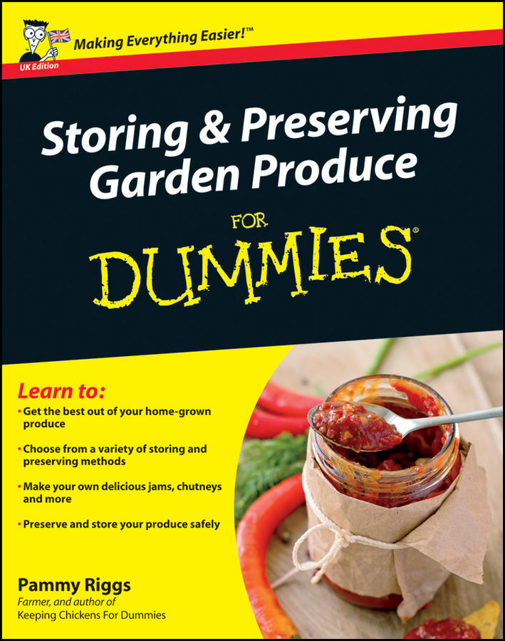 Riggs, Pammy - Storing and Preserving Garden Produce For Dummies, e-kirja