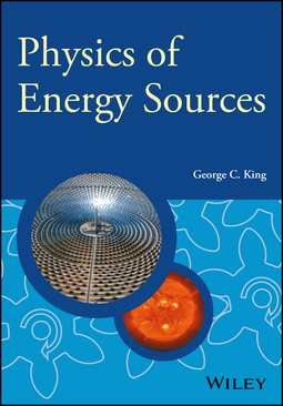 King, George C. - Physics of Energy Sources, ebook