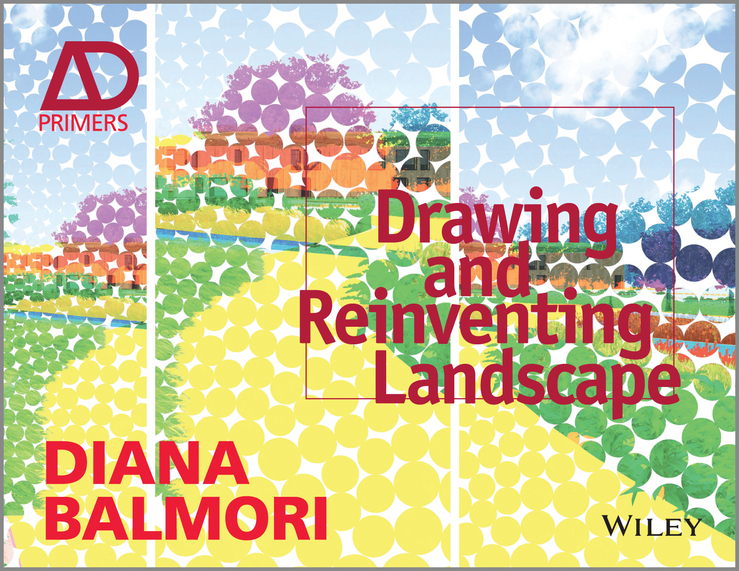 Balmori, Diana - Drawing and Reinventing Landscape, AD Primer, e-kirja