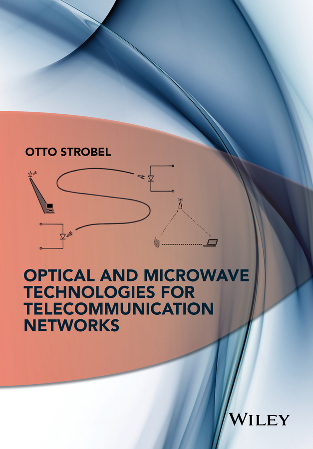 Strobel, Otto - Optical and Microwave Technologies for Telecommunication Networks, e-bok