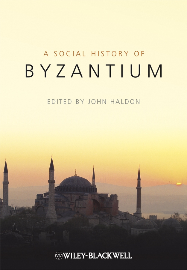 Haldon, John - A Social History of Byzantium, ebook