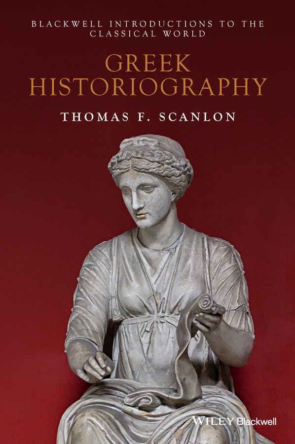 Scanlon, Thomas F. - Greek Historiography, ebook