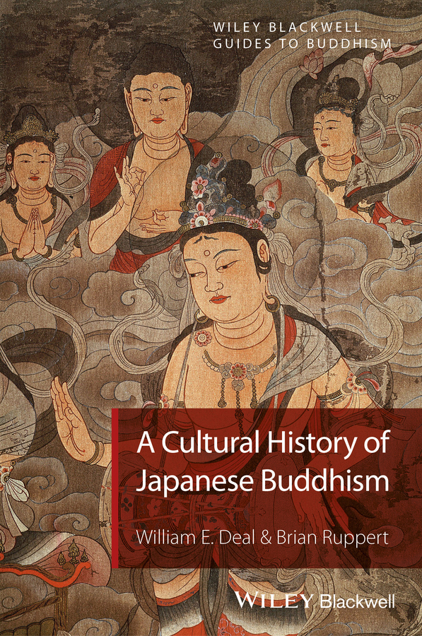 Deal, William E. - A Cultural History of Japanese Buddhism, ebook