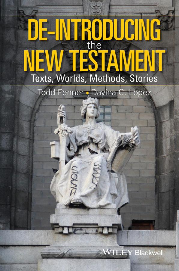 Lopez, Davina - De-Introducing the New Testament: Texts, Worlds, Methods, Stories, ebook