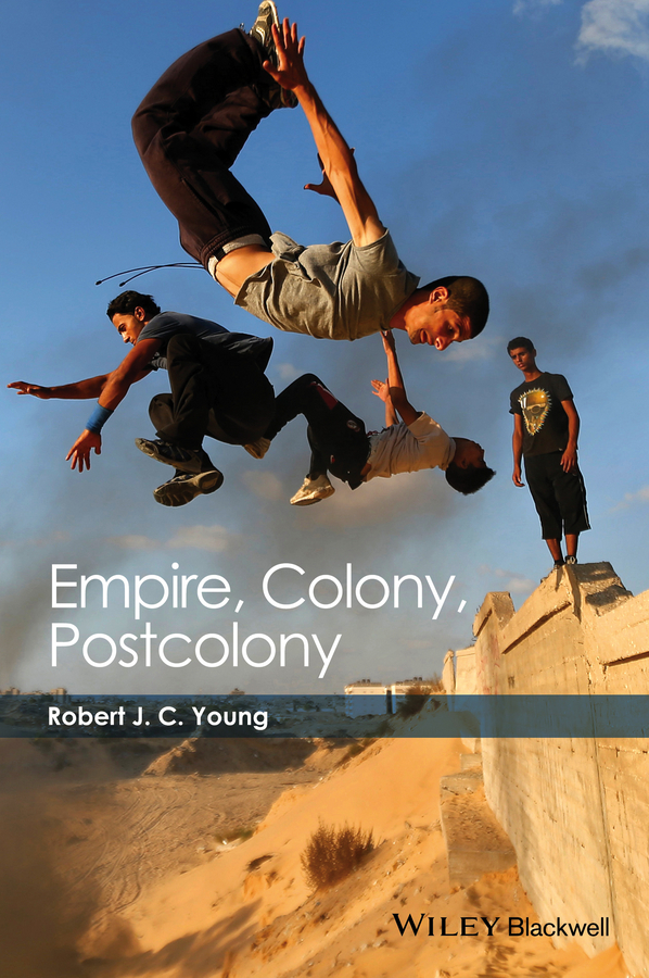 Young, Robert JC - Empire, Colony, Postcolony, ebook
