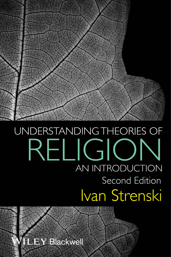 Strenski, Ivan - Understanding Theories of Religion: An Introduction, ebook