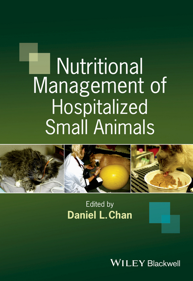 Chan, Daniel - Nutritional Management of Hospitalized Small Animals, ebook