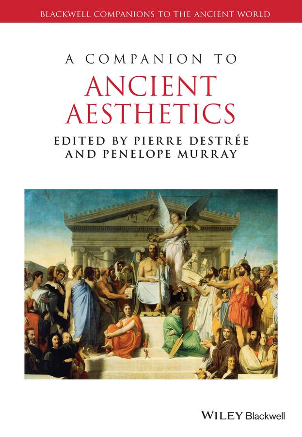 Destrée, Pierre - A Companion to Ancient Aesthetics, ebook