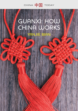 Bian, Yanjie - Guanxi, How China Works, ebook