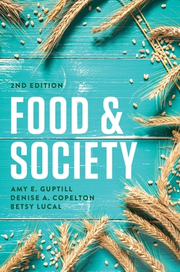 Copelton, Denise A. - Food and Society: Principles and Paradoxes, ebook