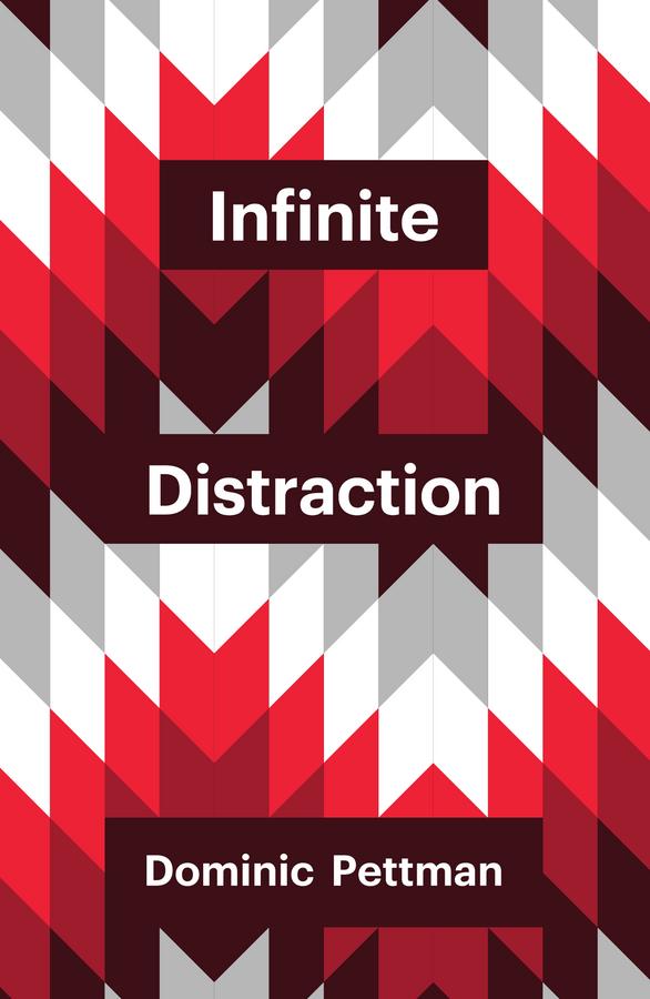 Pettman, Dominic - Infinite Distraction, ebook