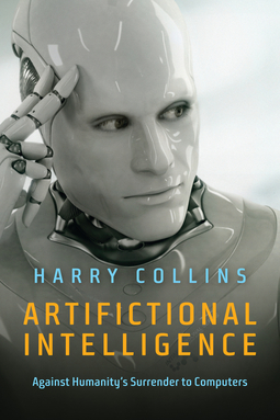 Collins, Harry - Artifictional Intelligence: Against Humanity's Surrender to Computers, e-kirja