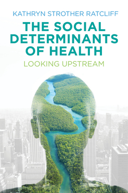 Ratcliff, Kathryn Strother - The Social Determinants of Health: Looking Upstream, ebook