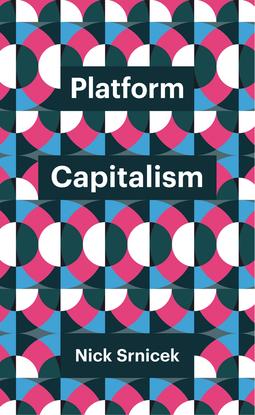 Srnicek, Nick - Platform Capitalism, ebook